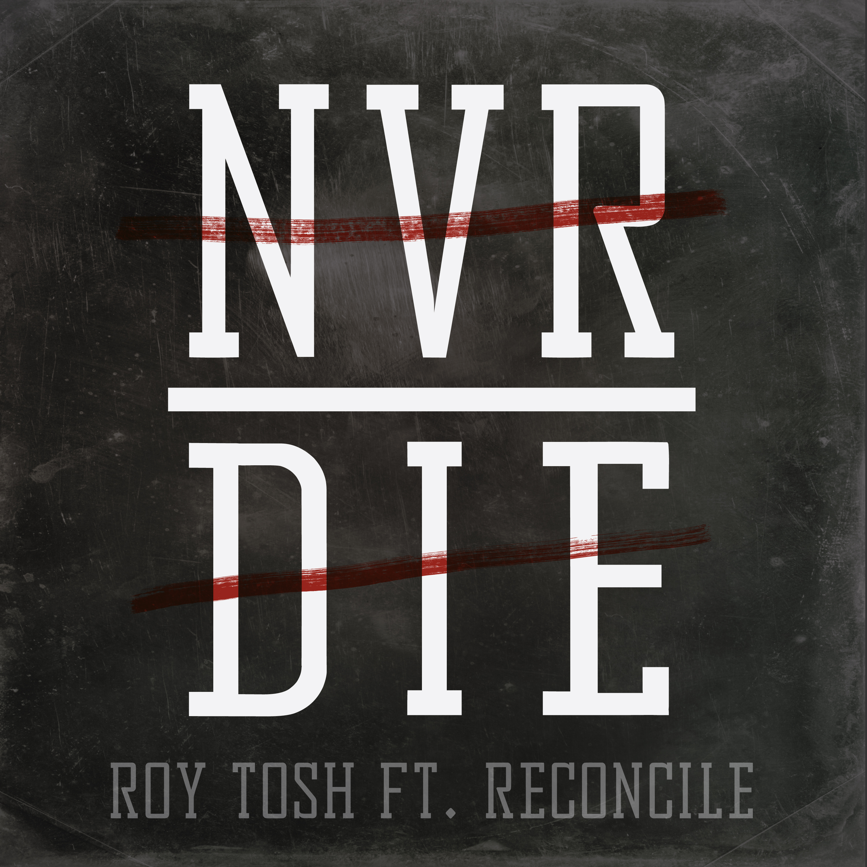 NEW SINGLE 'NEVER DIE' F. RECONCILE