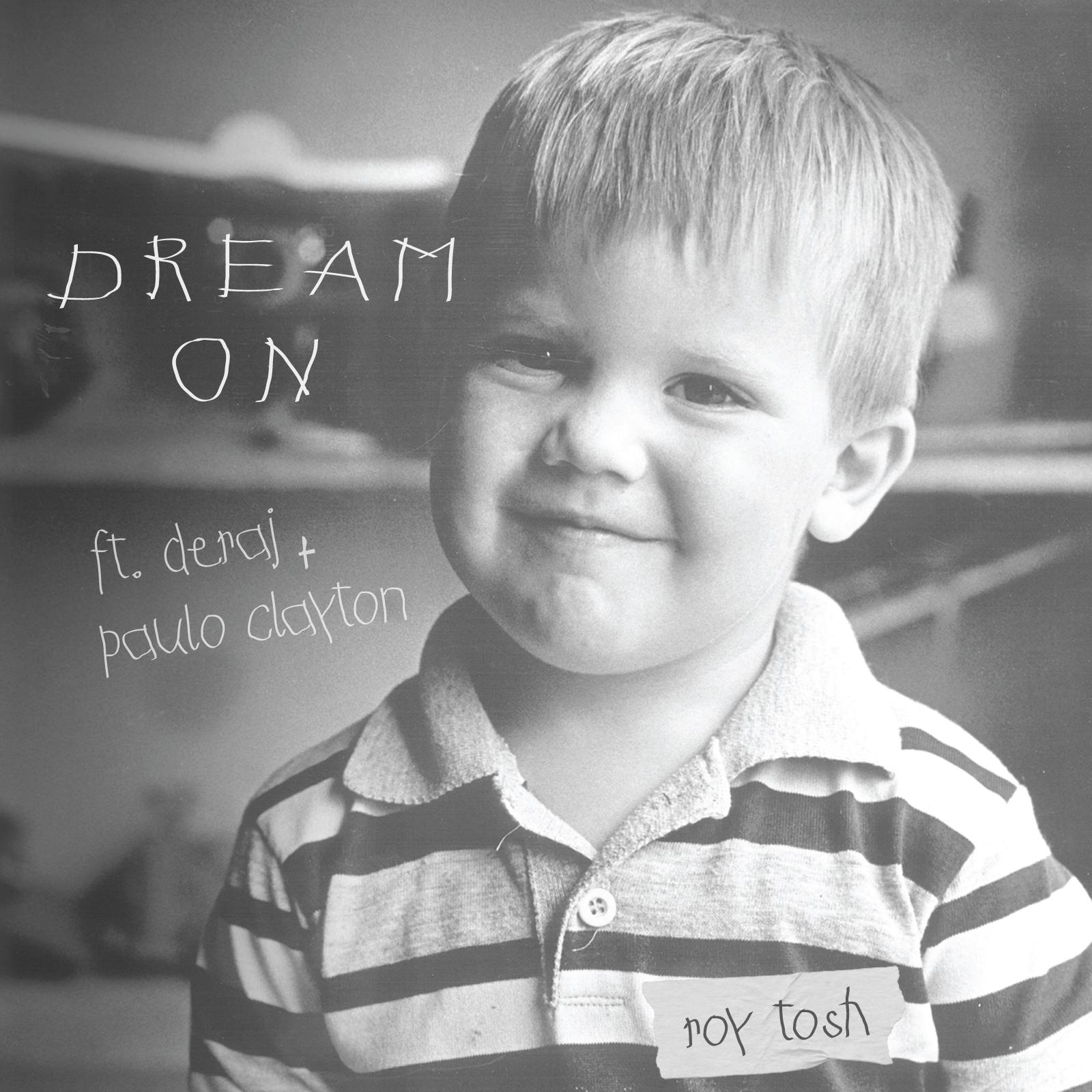 FREE DOWNLOAD – 'DREAM ON' FT. DERAJ & PAULO CLAYTON